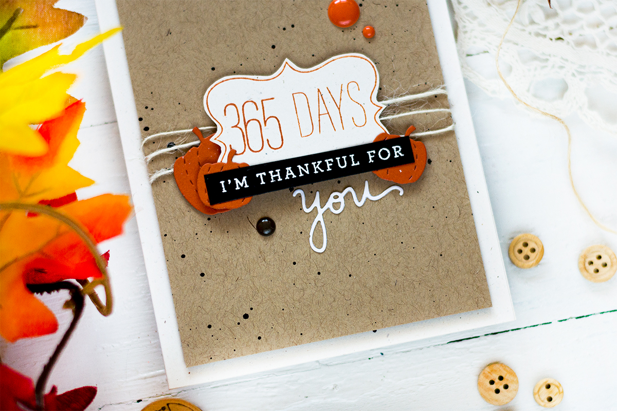 STAMPtember 365 Days Thankful For You Card. Card by Svitlana Shayevich